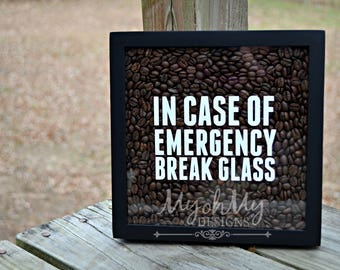 Coffee Shadow Box - In Case Of Emergency Break Glass - Coffee Lover - kitchen decor - coffee beans - house decor -
