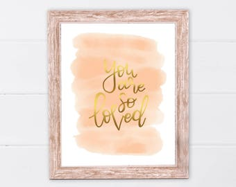 You Are So Loved Peach Print | Gift for Best Friend | Gift for Her | Nursery Decor | Floral Gold Blush Nursery