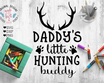 Daddy's hunting buddy SVG, Daddy's hunting Buddy Cut File and Printable in SVG, DXF, png, Hunters svg, hunters printable, Father son svg
