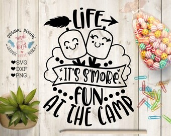 S'mores svg, Life it's s'more fun at the camp Cut File in SVG, DXF, PNG, s'mores camp svg, camping svg, s'mores dxf, s'mores svg file,