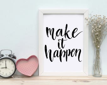 Printable Wall Art Make it happen Print Instant Download, Printable Art, Printable Quotes, Home Decor, Motivational Quotes Printables