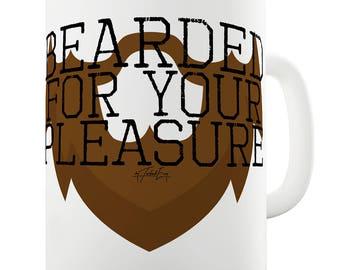 Bearded For Your Pleasure Ceramic Novelty Gift Mug