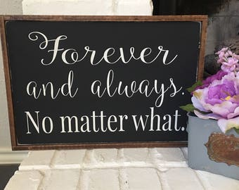 Forever And Always. No Matter What - Painted Wood Sign - Wedding Gift - Anniversary Gift - Farmhouse Decor - Wedding Sign