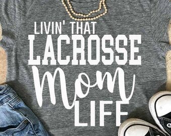 Lacrosse svg, Lacrosse Mom svg, Lacrosse shirt, Mom lIfe svg, teacher svg, mom svg, eps, svg, png, iron on decal, svgs, sports svg, cut file