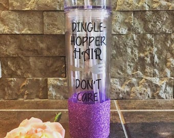 Dingle-Hopper Hair Don't Care 16oz Skinny Tumbler
