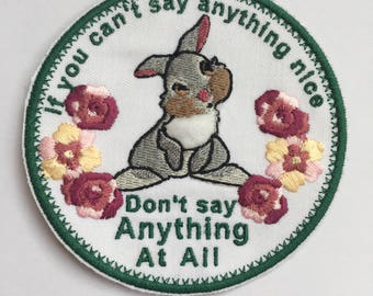 If You Can't Say Anything Nice Iron On Patch