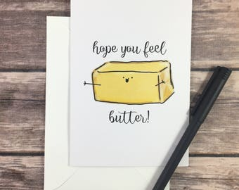 feel better card - pun card - get well soon card - encouragement card - funny get well card - recovery  card - sorry card - butter card