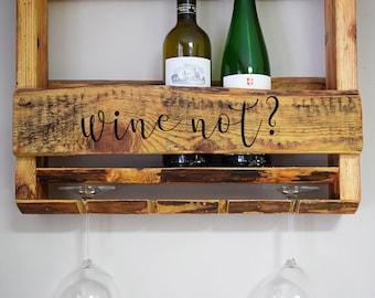Fun Wine not? rack, Personalised Wine rack, wall mounted wine rack, wine & glass holder, wine bottle holder, housewarming gift, wine rack