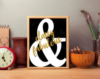 Classy And Fabulous Art Decor, Gold Glitter, White Ampersand, Black, Wall Art, Instant Download, Printable Home Decor, Digital Art Print