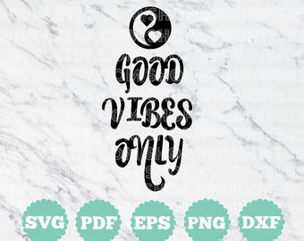 Good Vibes Only SVG Cut files - Dxf - Eps - SVG - Pdf