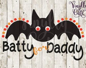 "SVG - "" Batty for Daddy ""- Digital File Only - svg , png , jpg - Boy's Halloween SVG Bat"