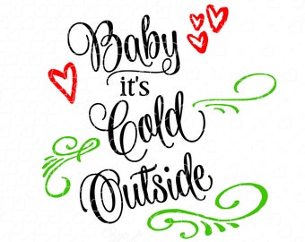 Baby it's Cold Outside flourish SVG word art