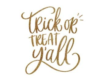 Iron-on Trick or Treat Y'all Gold Glitter Decal // Fall // Halloween
