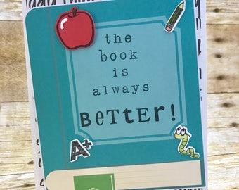 The book is always better! teacher card