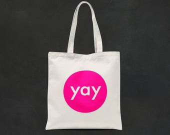 Neon Pink Yay Print Tote Bag