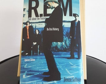 R.E.M. Talk About The Passion: An Oral History Book
