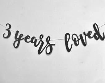Happy Birthday Banner, Happy Birthday Sign, Custom Birthday Banner, Years Loved, Years Loved Banner, 3 Years Loved