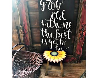 Grow old with me, the best is yet to be | Handmade Wood Calligraphy Sign