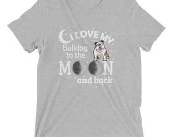 Bulldog_Love my bulldog_Animal lover_puppy love_Love you to Moon and back_Short sleeve t-shirt