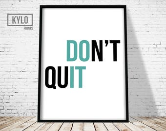 Don't Quit Print, Motivational Poster, Typography Print, Word Quote Art, Motivational Print, Office Decor, Home Decor, Inspirational Poster
