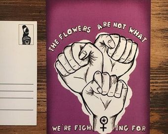 """Postcard """"The flowers are not what we re fighting for"""""""