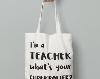 I'm a Teacher, what's your SUPERPOWER tote bag. personalised if required.