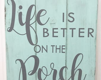 Porch sign, Cabin Decor, Front Porch Sign, Life is Better on the Porch, Porch Decor, Front Porch Sign, Life is Better Sign, Porch Saying