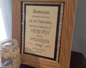 Because Someone We Love is in Heaven - In Memory of -  Wedding sign