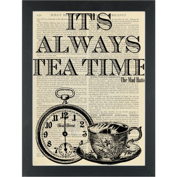 Alice In Wonderland Quote Its Always Tea Time Dictionary Art