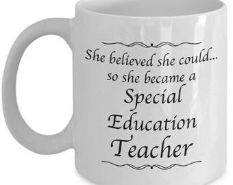Special Education Teacher Gifts - She Believed She Could So She Became a Special Education Teacher -Coffee Mug for Women Special Ed Teachers