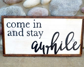 Come In and Stay Awhile - Farmhouse Sign