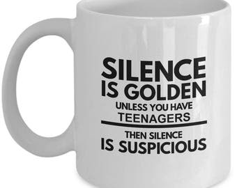 Silence Is Golden Unless You Have Teenagers - Funny Mug For Parents
