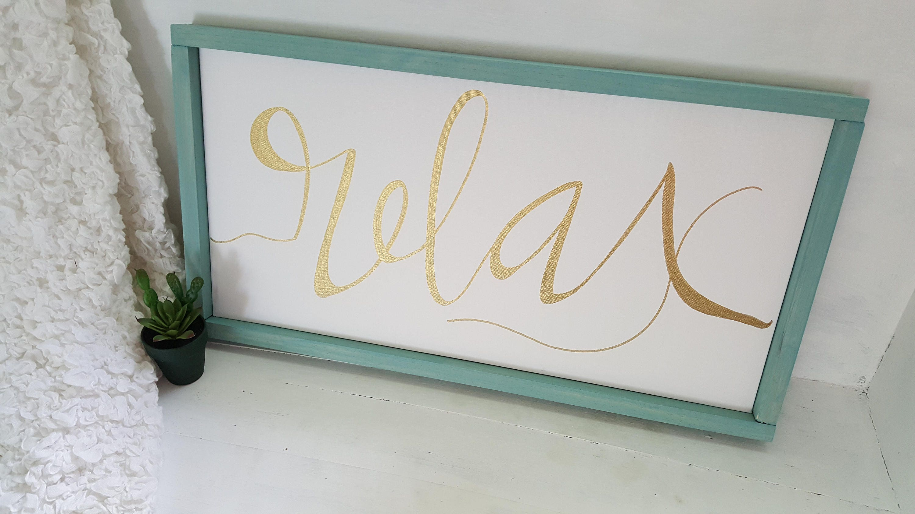 relax, 14x26 handlettered sign, wood framed canvas, chalk paint ...