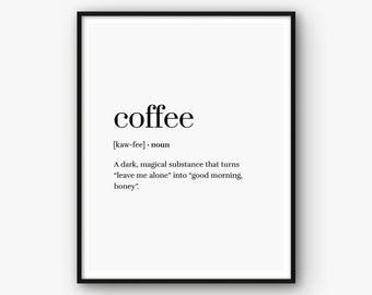 Coffee Print, Coffee Definition Print, Coffee Poster, Coffee Quote, Coffee Wall Art, Coffee Printable, Word Definition, Funny Print