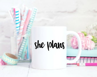She Plans Coffee Cup