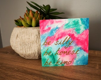 Be Silly; Be Kind; Be Honest; Small Sign; Wall art
