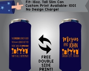 The Groom Looked Good The Bride Looked Better 16 oz Tall Slim Can Wedding Cooler Double Side Print (16TSC-W3)