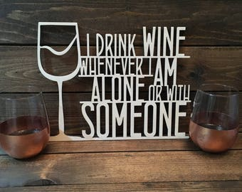 I Drink Wine, Glass, Alcohol, Wood, Sign, Wall Decor, Home Decor, Wine Lover, Laser, Cut Out, Wooden, Unfinished, Cheers