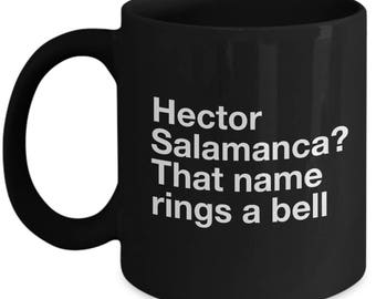 Breaking Bad Coffee Mug - Hector Salamanca? That name rings a bell - Black mug