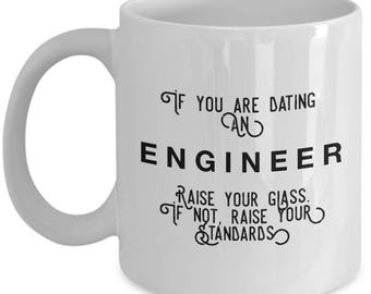 if you are dating an Engineer raise your glass. if not, raise your standards - Cool Valentine's Gift