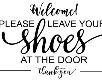 please leave your shoes at the door svg/front door sign svg/ leave shoes at door svg