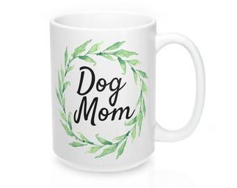 Dog Mom Mug, Dog Mom Coffee Mug, Cute Coffee Mug, Dog Lover, Christmas Gift
