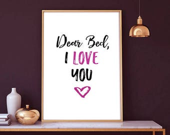 Dear Bed I Love You -  funny printable art, printable art funny, funny print, printable quote, bedroom wall art, dear bed i love you, funny