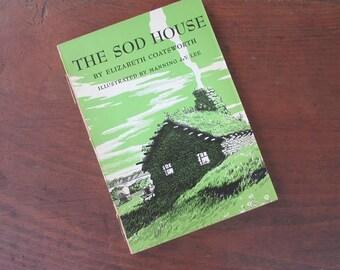 The Sod House by Elizabeth Coatsworth Children's Book 1954