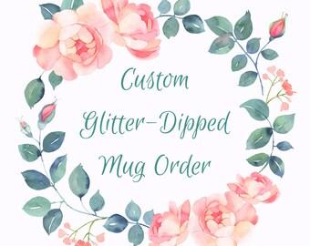 Create your own - Custom Glitter Dipped Mug