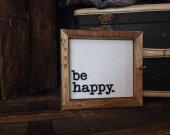 wood Be happy sign / rustic sign / wood sign / framed sign / small wood sign / be happy sign