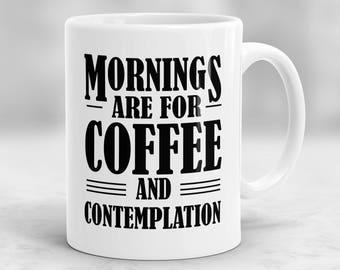 Mornings Are for Coffee and Contemplation Mug, Stranger Things Mug, Stranger Things Gift, Stranger Things Cup P150