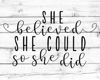 She Believed She Could So She Did SVG - PNG, Girl Svg, Womens Svg, Motivational Svg, Cricut Svg, Cut File, Cricut