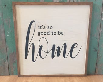 Its So Good To Be Home - Its So Good To Be Home Sign -  Family Signs - Rustic Home Decor - Welcome Home Sign - Home Sweet Home Sign