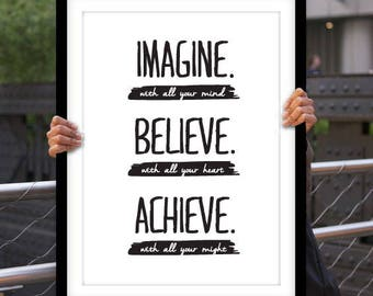 Imagine. Believe. Achieve, printable quote, wall art, digital prints, black and white, typography poster, wall décor